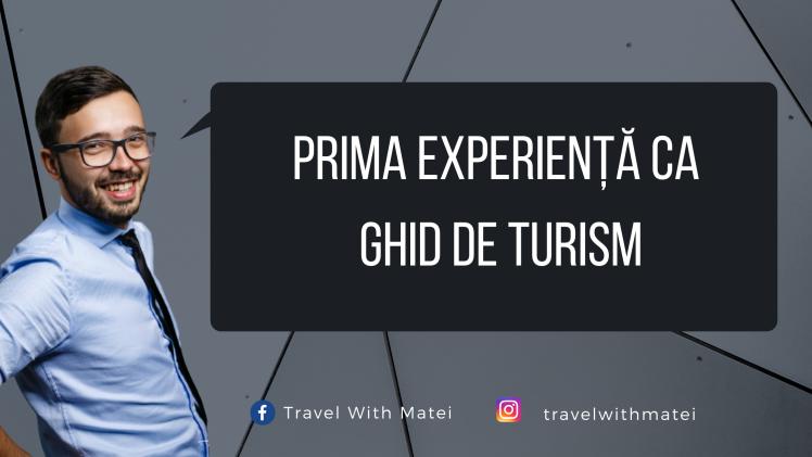 Prima experiență ca ghid de turism