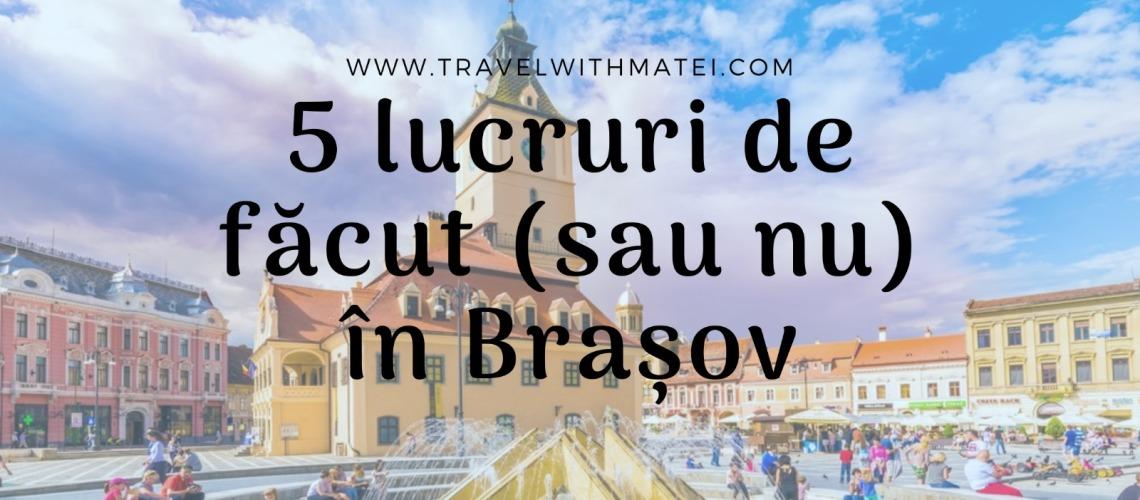 5 lucruri de făcut sau nu în Brașov