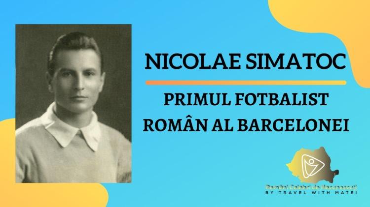 nicolae simatoc primul fotbalist român al barcelonei