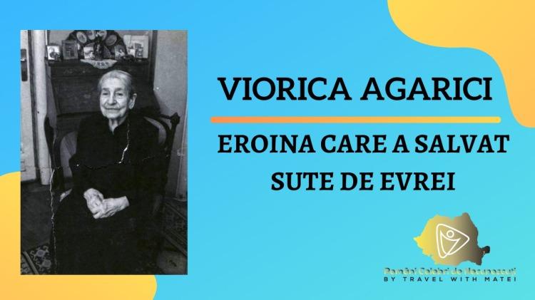 viorica agarici eroina care a salvat sute de evrei