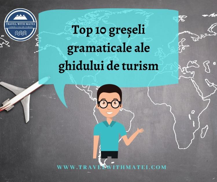 top 10 greșeli gramaticale pe care ghidul de turism trebuie să le evite cu orice preț