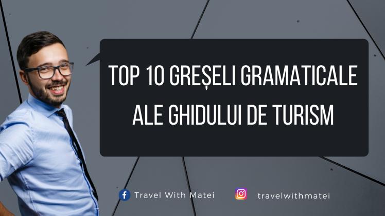 Top 10 greșeli gramaticale ale ghidului de turism