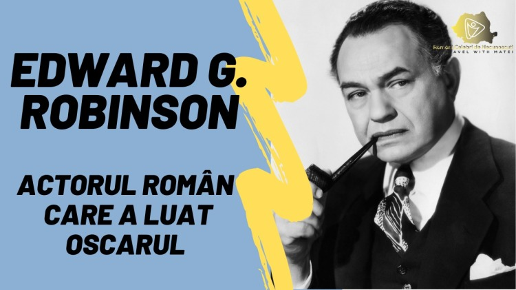 Edward G Robinson actorul român care a luat oscarul