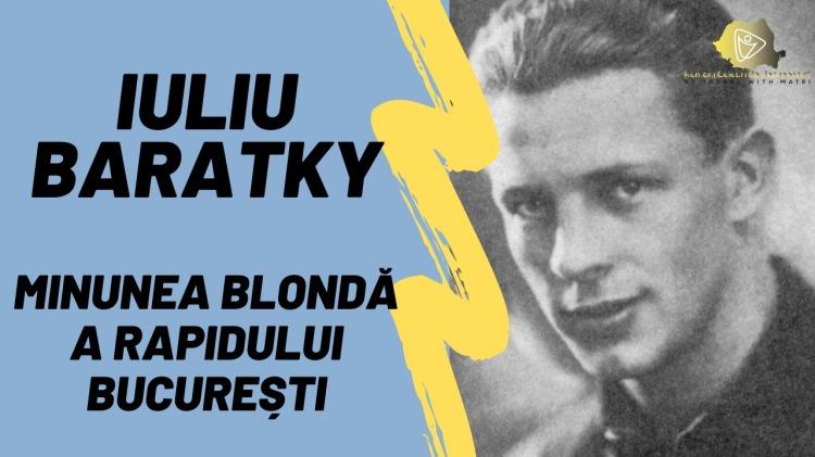 Iuliu Baratky Minunea Blondă a Rapidului București