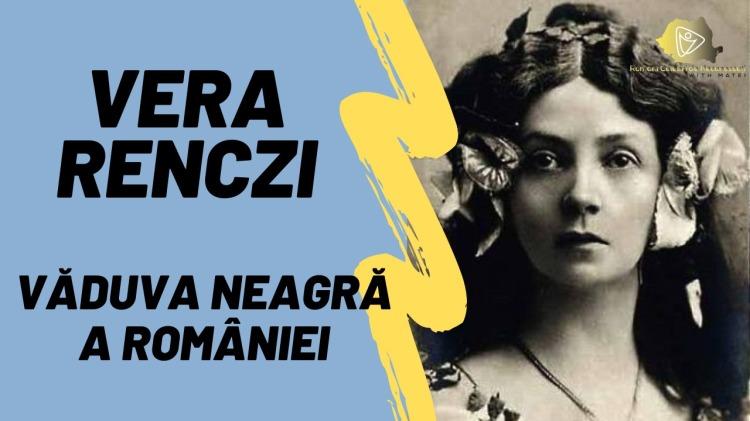 Vera Renczi Văduva Neagră a României