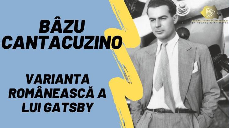 Bâzu Cantacuzino Varianta Românească a lui Gatsby